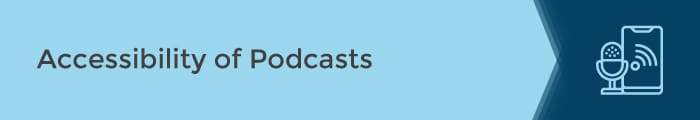 Accessibility of Podcasts